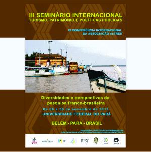 APOIO FADESP: UFPA sediará 3º Seminário Internacional da Rede TP3 – Turismo, Patrimônio e Políticas Públicas. Inscrições abertas.
