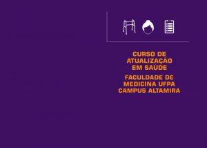 """Faculdade de Medicina da UFPA, campus Altamira, inscreve para curso de atualização sobre """"Carreira Docente do Magistério Superior Federal: da seleção ao ingresso""""."""