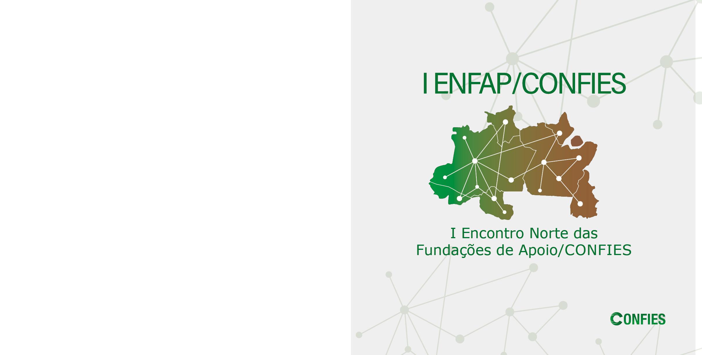Do Norte para todo o Brasil: começa o I ENFAP/CONFIES