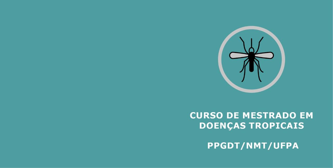 Curso de Mestrado em Doenças Tropicais – Edital n° 04/2021